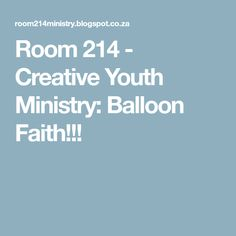 Room 214 - Creative Youth Ministry: Balloon Faith!!!