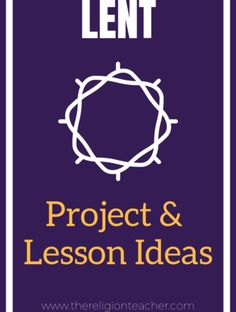 Lent Project and Lesson Plan Ideas (The Religion Teacher Youth Group Activities, Youth Groups, Group Games, Sacrament Of Penance, Lent Prayers, Catholic Religious Education, Gospel Reading, Teaching Religion, Jesus Teachings