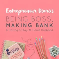 Entrepreneur Diaries: Being Boss, Making Bank, & Having a Stay-at-Home Husband