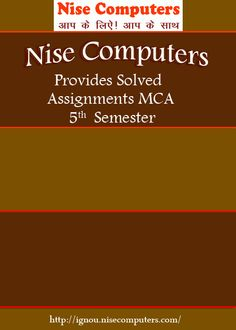 MCA Assignments for all semester as well as mini or major Project of all type university like ignou, GGSIPU, DU and others