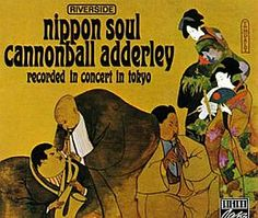 Recorded on July 9, 14 and 15, 1963 in Tokyo, Japan, 'Nippon Soul' is a live album by Cannonball Adderley with Nat Adderley, Yusef Lateef and Joe Zawinul. TODAY in LA COLLECTION on RVJ >> http://go.rvj.pm/3hc