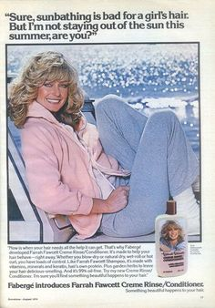 """""""Sure, sunbathing is bad for a girl's hair. But I'm not staying out of the sun this Summer, are you?"""" Of course not, Farrah Fawcett! See more vintage beauty ads here:"""