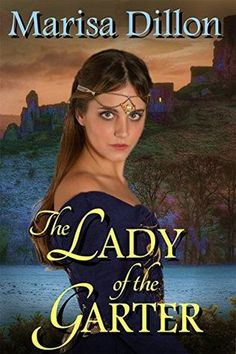 LAST DAY TO ENTER!!! The Lady of the Garter by Marisa Dillon ♥ Fun Facts, Book Tour & GIVEAWAY ♥ (Historical Romance)
