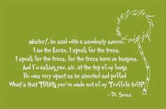 The Lorax Quotes The Lorax Quote  Quotes  Pinterest  Lorax Quotes Lorax And