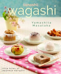 Backbuch von Yamashita Masataka: Tanoshii Wagashi