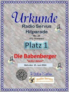 Do bin I daham auf Platz 1 der Radio Servus Hitparade! Lässig! www.diebabenberger.at Radios, Social Security, Personalized Items, Cards, Wels, Musik, Maps, Playing Cards