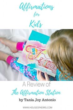 affirmations for kids, a review of the affirmation station, tania joy antonio author, self esteem for kids, self love, positive parenting, soulful parenting, best books for girls, best books for kids, uplifting books for kids
