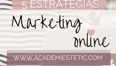 5 Estrategias De Marketing Online Para Tu Centro De Estética