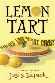 Lemon Tart (2009) (The first book in the Culinary Mystery series) A novel by Josi S Kilpack