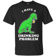 Hi everybody!   I Have A Drinking Problem T-Rex T-Shirt Funny Dinosaur Tee   https://zzztee.com/product/i-have-a-drinking-problem-t-rex-t-shirt-funny-dinosaur-tee/  #IHaveADrinkingProblemTRexTShirtFunnyDinosaurTee  #I #Have #ATFunny #Drinking #Problem #T