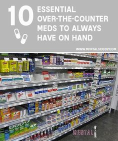 10 Essential Over-The-Counter Meds To Always Have On Hand  Before I begin, read our disclaimer. Th...