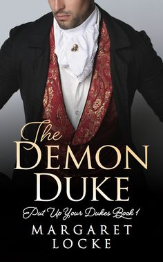 Releases 6.6.2017 - preorder available now!   The Demon Duke: Book One in the Put Up Your Dukes Series.   A duke with a secret meets a bookish miss who just might be the one to save him from himself.   Beauty and the Beast meets Austenesque romance (think Pride and Prejudice and Northanger Abbey - but with more heat).   Perfect for fans of Julia Quinn, Eloisa James, Sarah MacLean, Sabrina Jeffries, and more!