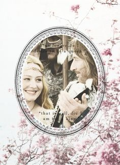 Eowyn + Faramir See, I can be romantic sometimes.