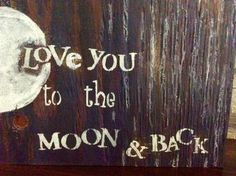 I love you to the moon an... - Trendy Wood Signs | Scott's Marketplace