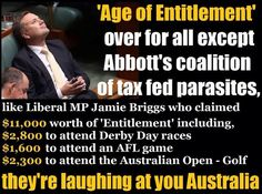 Age of entitlement over for all except Abbot's coalition of tax fed parasites