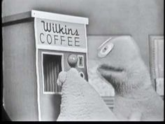 Wilkins Coffee Commercials. When I was little, in the DC area, these were the seminal beginnings of the Muppets, especailly Kermit. Jim Henson studied at the University of Maryland and he made these commercials. Cool, huh?