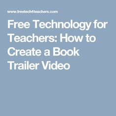Free Technology for Teachers: How to Create a Book Trailer Video
