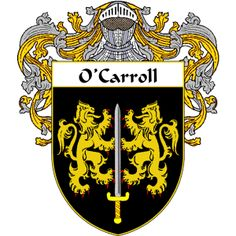 O'Carroll Coat of Arms   http://irishcoatofarms.org/ has a wide variety of products with your surname with your coat of arms/family crest, flags and national symbols from England, Ireland, Scotland and Wale