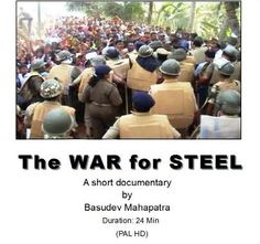 "I request all my friends to watch the documentary ""The War for Steel"" online @ http://www.cultureunplugged.com/documentary/watch-online/play/53674/The-War-for-Steel, rate it and give comment."