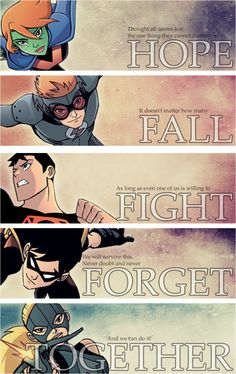 Quotes: Young Justice: Failsafe, True Colors, Fix Hope(Megan),Fall(Wally),Fight(Conner), Forget(Dick),Together(Artemis).