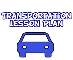 Transportation lesson plans for preschool children and vehicle activities teach kids of all ages about a variety of ways to travel with different vehicles.