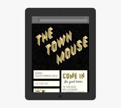 A Friend of Mine, work for The Town Mouse