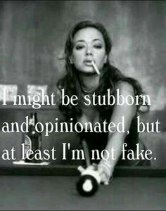 Never have been fake and never been afraid to tell someone exactly what I think! Life Quotes Love, Badass Quotes, Woman Quotes, Great Quotes, Quotes To Live By, I Am Me Quotes, Lying Men Quotes, People Quotes, Bitch Quotes