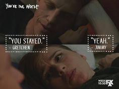 """You're The Worst quote - """"You stayed"""""""