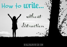 "For new #bloggers: ""How to write without being distracted"". Great information!"