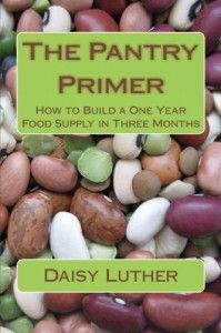 THE ORGANIC PREPPER | The Pantry Primer: How to Build a One Year Food Supply in  Three Months | #prepbloggers #food #storage