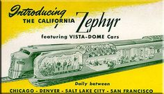 The California Zephyr featuring VISTA-DOME cars