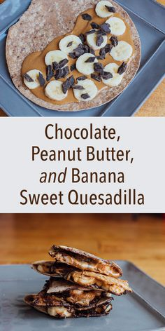 Chocolate, Peanut Butter, and Banana Sweet Quesadilla -- Sweet bananas, salty peanut butter, and melted chocolate.this is how we like to celebrate // recipes // healthy recipes // cheat healthy // cheat clean // snacks // desserts Quesadilla Recipes, Breakfast Quesadilla, Healthy Desserts, Dessert Recipes, Healthy Recipes, Drink Recipes, Healthy Cheat Meals, Breakfast, Deserts