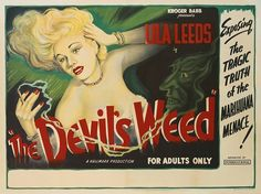 A poster for the British release of Sam Newfield's 1949 exploitation film, 'The Devil's Weed', starring Lila Leeds. The film's alternative titles are: 'She Shoulda Said 'No!', 'Marijuana, the Devil's Weed', and 'The Story of Lila Leeds and Her Expose of the Marijuana Racket'.