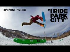 359edc78c20 I Ride Park City 2013 Episode 1 Opening Week
