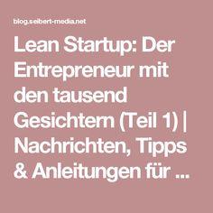 Lean Startup: Der Entrepreneur mit den tausend Gesichtern (Teil 1) | Nachrichten, Tipps & Anleitungen für Agile, Entwicklung, Atlassian Software (JIRA, Confluence, Stash, ...) und //SEIBERT/MEDIA