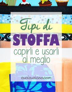 Impara dei tanti tipi di stoffa, capire le loro differenze e come meglio usarli! Una lezione del corso gratuito per principianti Impara a Cucire a Macchina di www.cucicucicoo.com!