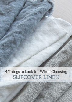 Find the right linen for  your slipcover project with these 4 tips and really good resources.