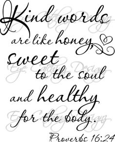 Kind Words Are Like Honey- Proverbs 16:24 -Love Quote Wall Decal Vinyl Decor Art | eBay