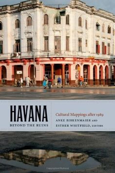 Havana beyond the Ruins: Cultural Mappings after 1989 by Anke Birkenmaier http://www.amazon.com/dp/082235070X/ref=cm_sw_r_pi_dp_-afnub0M3Q8EW