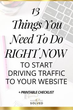 13 Things You Need to Do Right Now to Drive Traffic Learn the 13 Things You Need to Do Right Now to Start Driving Traffic To Your Website from Marketing Solved Content Marketing Strategy, Small Business Marketing, Internet Marketing, Business Tips, Social Media Marketing, Online Marketing, Online Business, Digital Marketing, Make Money Blogging