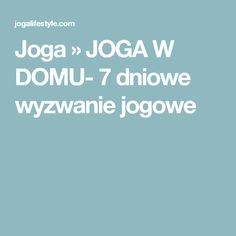 Joga » JOGA W DOMU- 7 dniowe wyzwanie jogowe