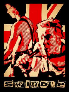 This is a faux-vintage rock poster of Johnny Rotten and Sid Vicious perpetrating the Great Rock 'n' Roll Swindle. Here's the Sex Pistols.