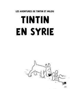 #BreakingNiouz : Tintin est parti en Syrie faire le djihad...