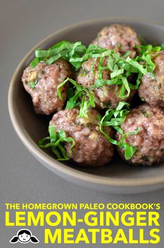 The Homegrown Paleo Cookbook's Lemon-Ginger Meatballs by Michelle Tam http://nomnompaleo.com
