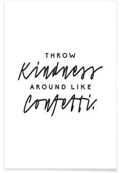 Throw Kindness Around als Premium Poster