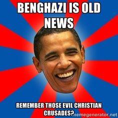 Obama - Benghazi is old news. Remember those evil Christian crusades?