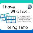I have, Who has - Telling time game. Hour, half hour, & quarter hour.