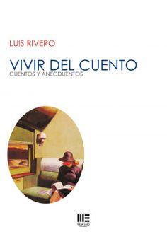Vivir del cuento / Luis Rivero.