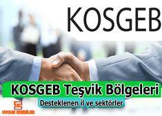 KOSGEB teşvik bölgeleri, kosgeb desteklenen sektörler, kosgeb desteklenen iller, kosgeb teşvik bölgeleri nelerdir