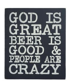 Another great find on #zulily! 'God is Great...People are Crazy' Wall Sign #zulilyfinds